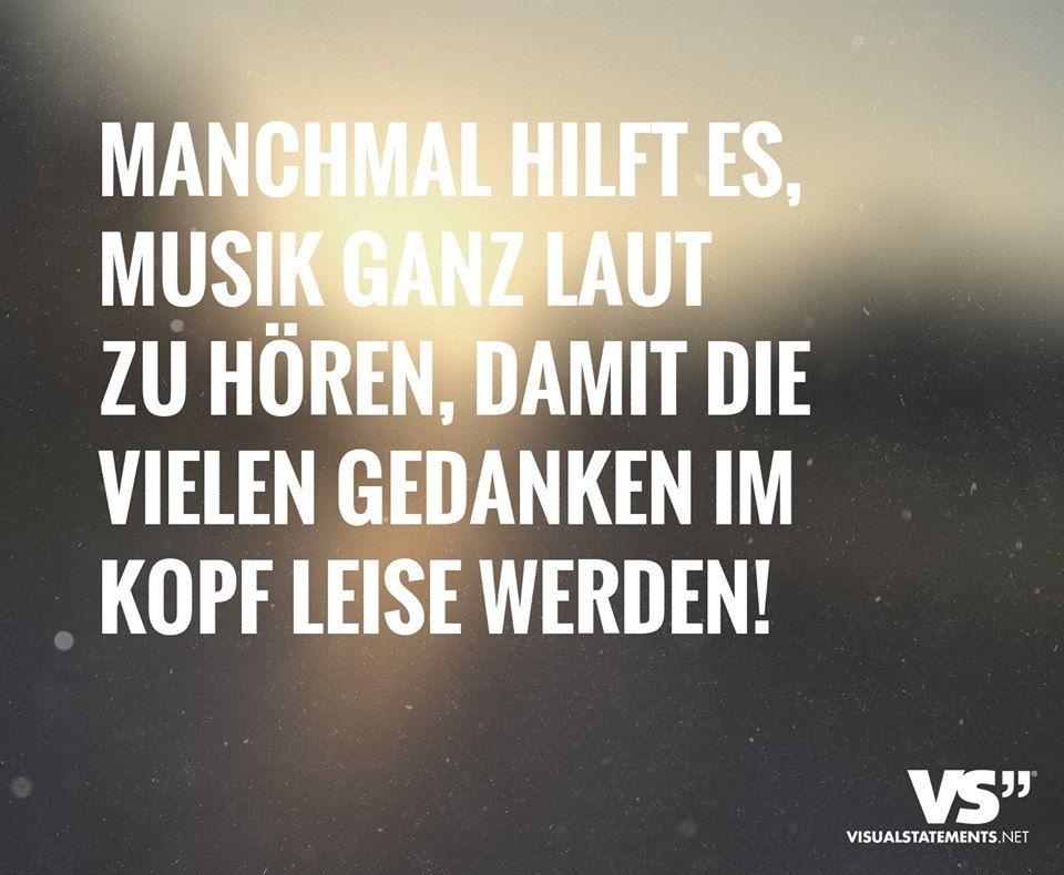 Musik Ganz Laut Gedanken Leiser Quotes Spruche Weisheiten Und