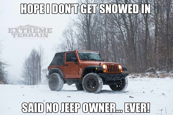 Snow Is Not The Question Jeep Memes Jeep Jeep Owners