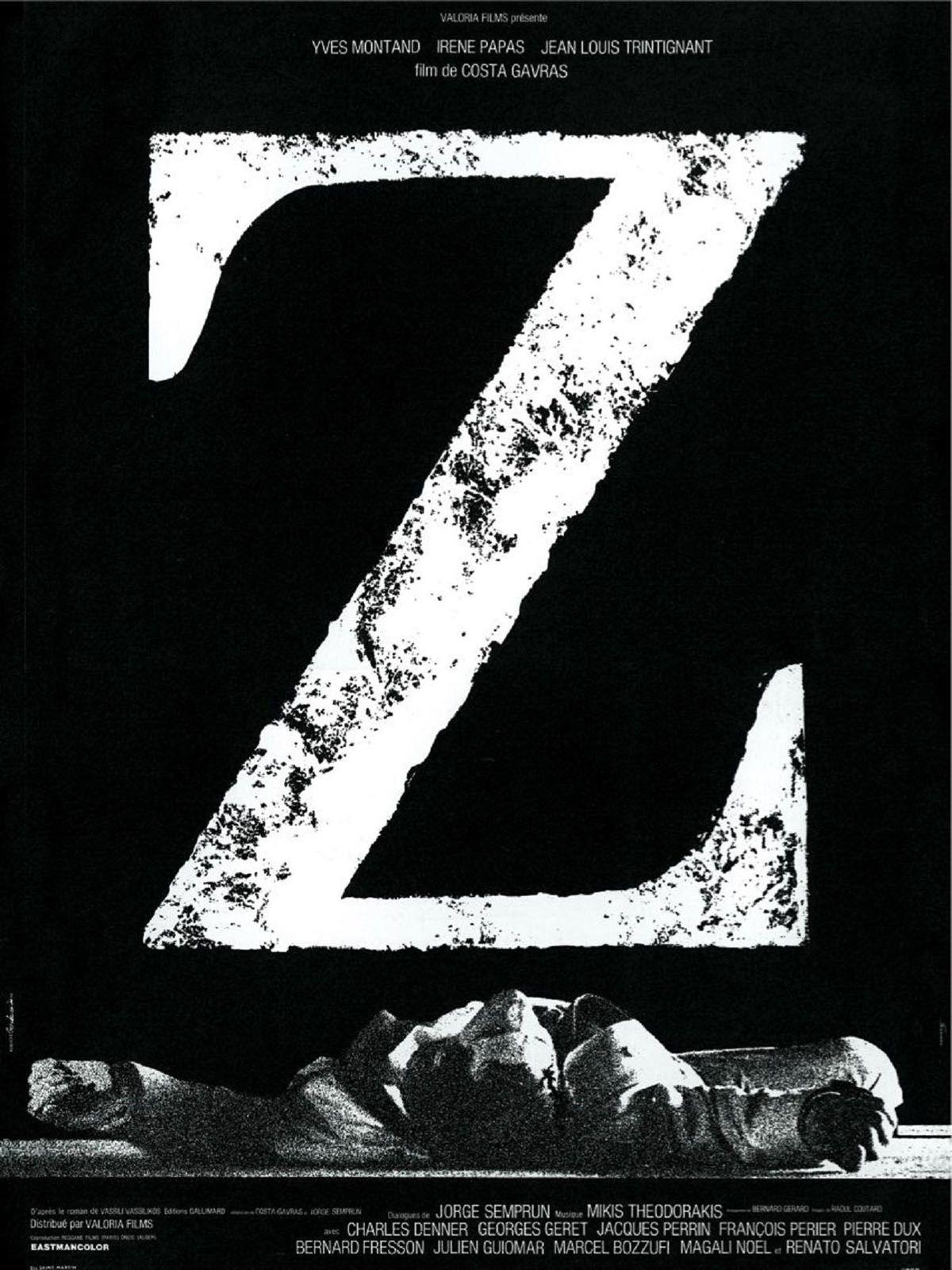 Z est un film de Costa-Gavras avec Yves Montand, Jean-Louis Trintignant. Synopsis : Un député progressiste est assassiné dans un pays méditerranéen. Le juge d'instruction s'occupant de l'enquête met en évidence, dans ce crime, la p