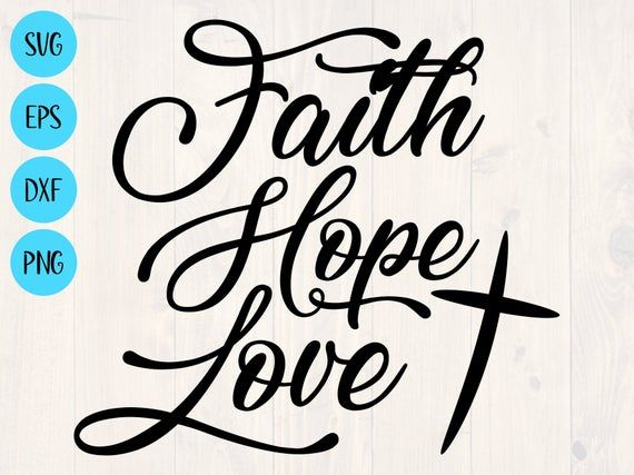 Download Faith hope love svg, png, eps, dxf printable wall art for ...