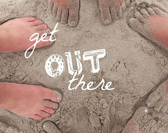 Feet in sand beach decor word art PRINTABLE Get OUT there kid's ocean wall art 8x10 seaside typography downloadable kid's diy home decor