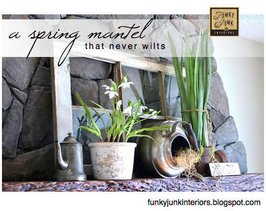 Spring Fireplace Mantel Decorating ~ That Never Wilts | Funky Junk  InteriorsFunky Junk Interiors
