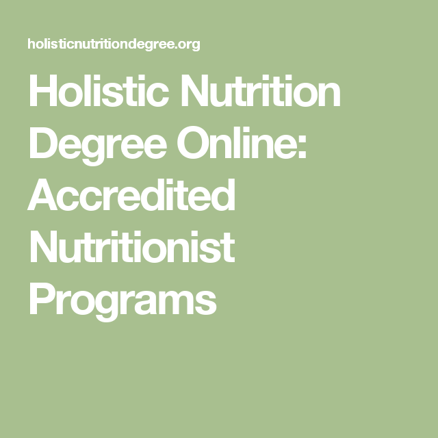 holistic nutrition degree online: accredited nutritionist programs ...