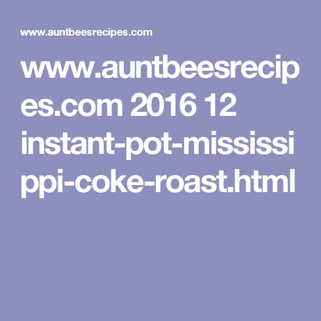 Www Auntbeesrecipes Com 2016 12 Instant Pot Mississippi Coke Roast Html Chicken Parmesan