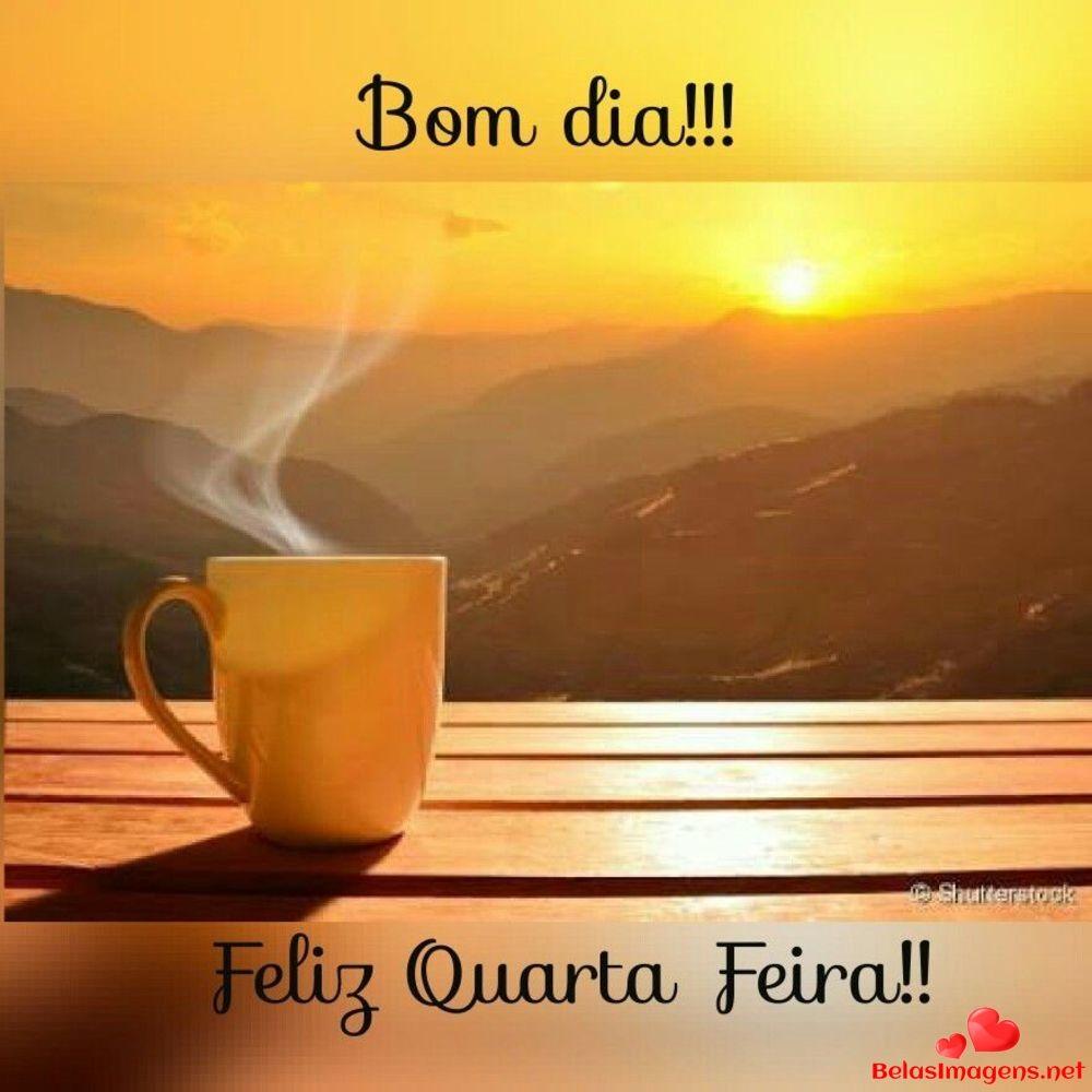 Bom Dia Quarta Feira Imagens Bonitas Lindas Para Facebook Whatsapp