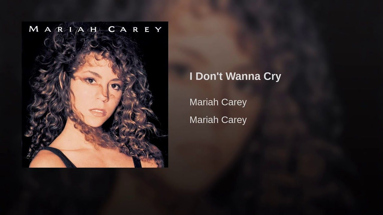 I Don't Wanna Cry Mariah carey someday, Mariah carey 90s