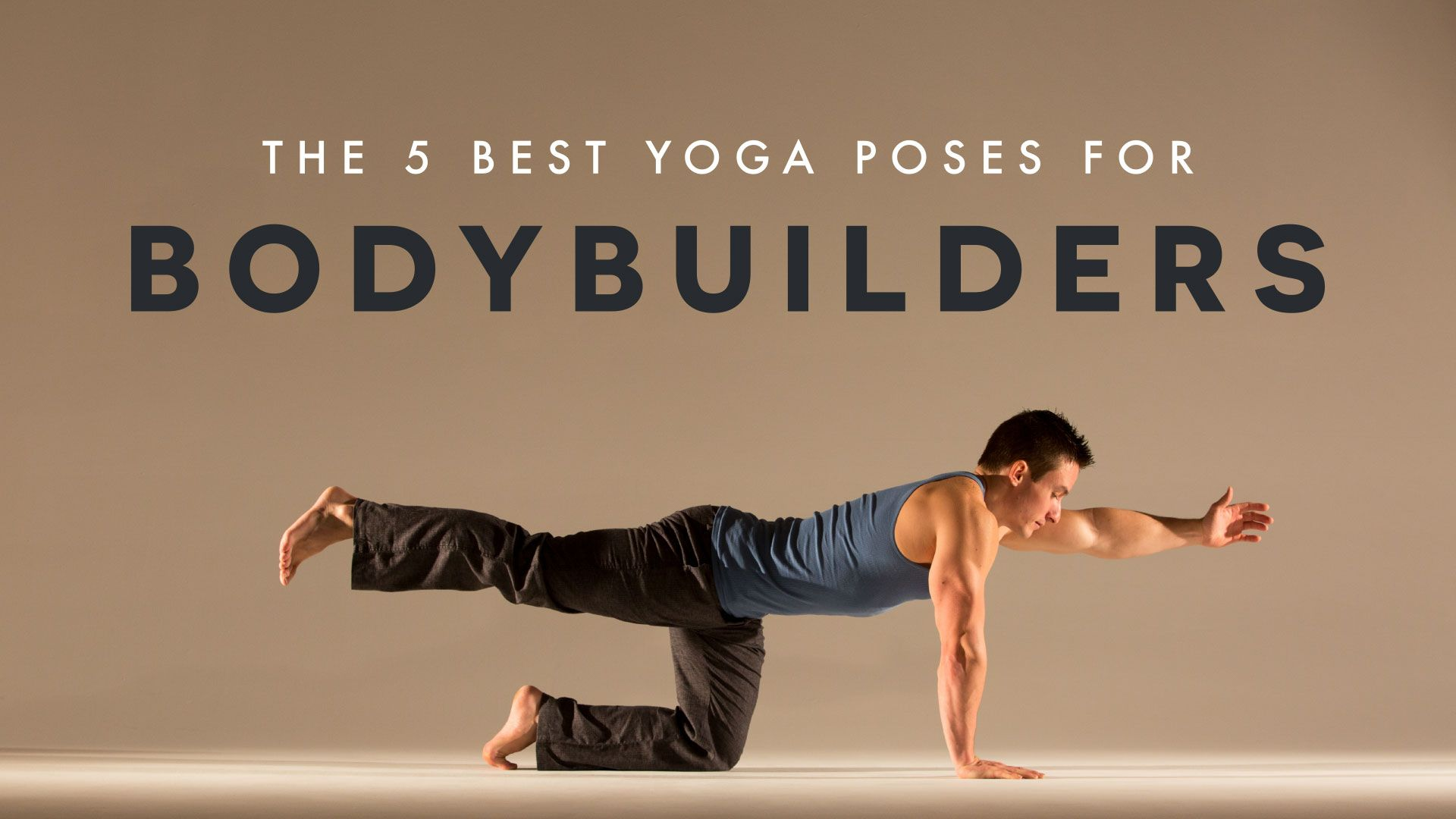 Yes, yoga can enhance your bodybuilding experience. Try these