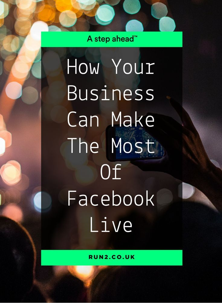 How your business can make the most of facebook live