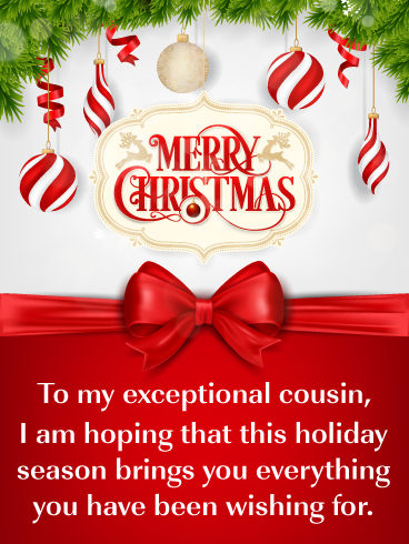 Festive Ornaments Merry Christmas Card For Cousin Birthday Greeting Cards By Davia Merry Christmas Images Happy Merry Christmas Christmas Images