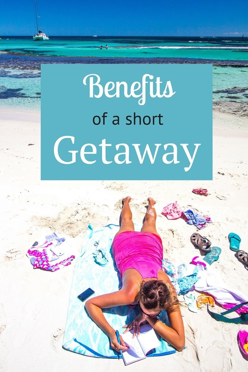 A Quick Getaway Is Easier Than You Think Short Getaways Quick Getaway Vacation Trips