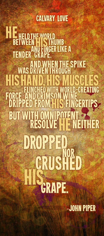 Calvary Love Desiring God Inspirational Verses Biblical Quotes John Piper Quotes