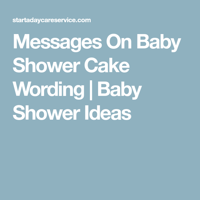 Messages On Baby Shower Cake Wording Baby Shower Ideas Baby