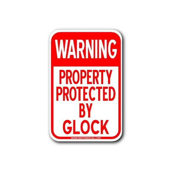 Warning Property Protected By Glock Sign 1 Click Pic To Go To