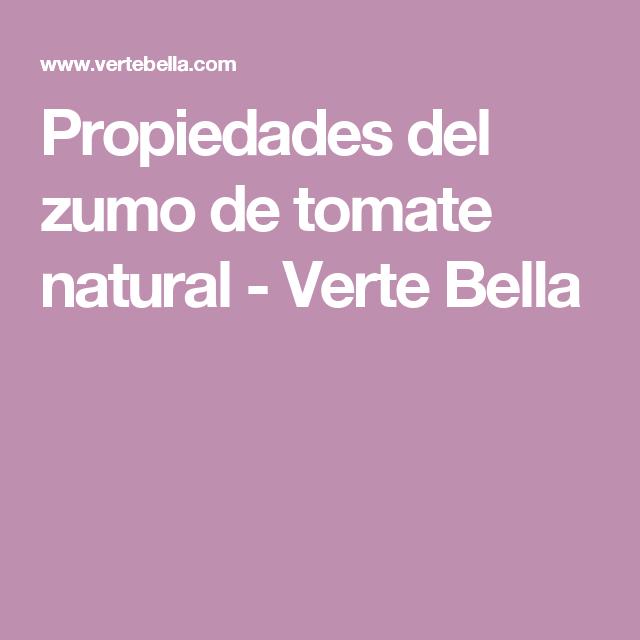 Propiedades del zumo de tomate natural - Verte Bella