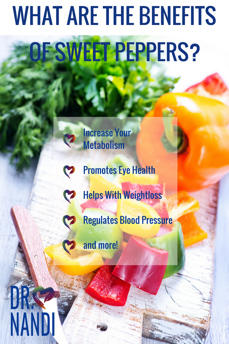 The Many Health Benefits Of Sweet Peppers Plus Recipes Stuffed Sweet Peppers Pepper Benefits Stuffed Peppers