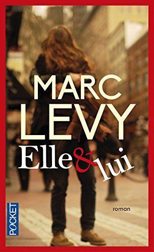Elle Lui De Marc Levy Https Www Amazon Fr Dp 2266259458 Ref Cm Sw R Pi Dp X Dlx6xbvkt53cc Marc Levy Livres Livres A Lire Livre