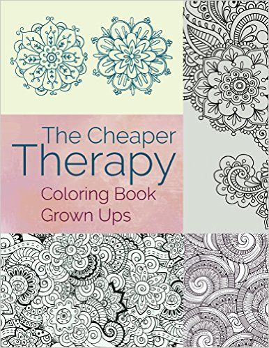 The Cheaper Therapy: Coloring Book Grown Ups (Coloring Books for ...
