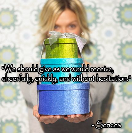"""""""We should give as we would receive, cheerfully, quickly, and without hesitation."""" - Seneca #gifts #gift #giving"""