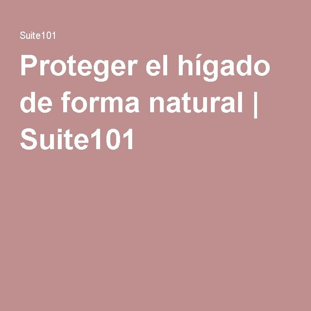 Proteger el hígado de forma natural | Suite101