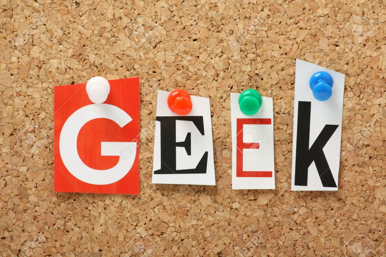 You say geek like it's a bad thing... I love learning geek definitely describes me well!