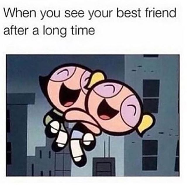 When You See Your Best Friend After A Long Time Best Friend Meme Funny Friend Memes Love My Best Friend