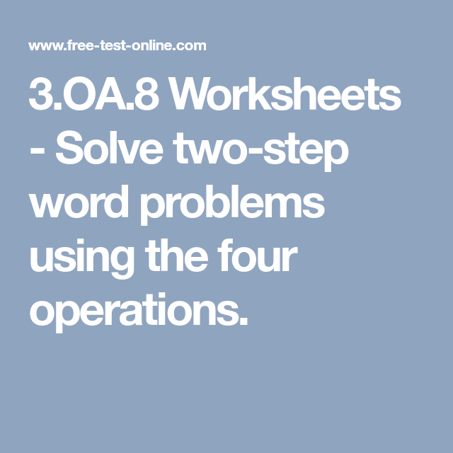 3.OA.8 Worksheets - Solve two-step word problems using the four ...