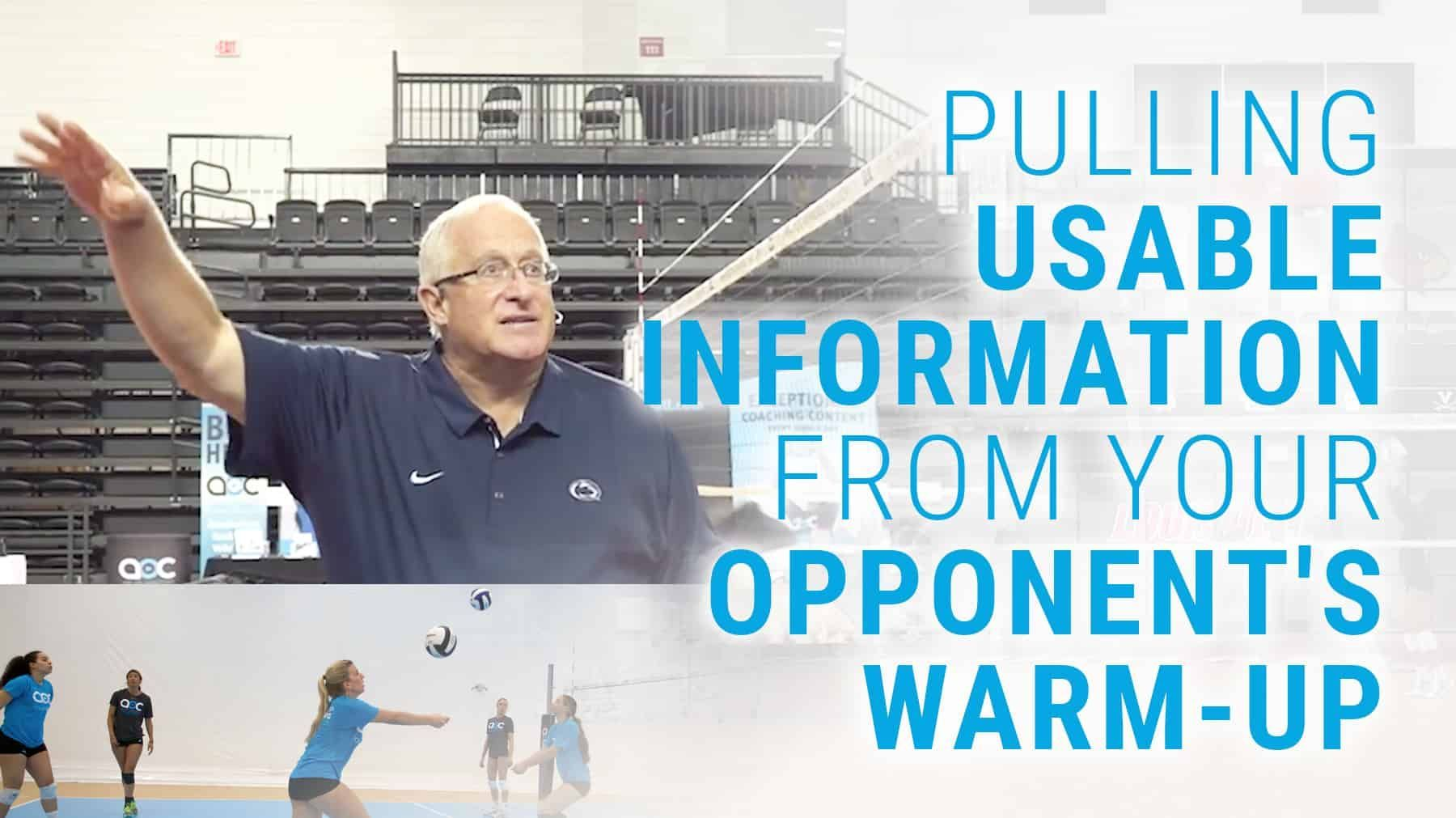 Pulling Usable Information From Your Opponent S Warm Up With Images Coaching Volleyball Warmup Coaching