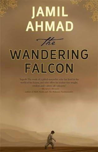 The Wandering Falcon (2011) A novel by Jamil Ahmad