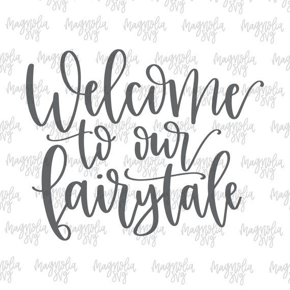 Download Welcome to our Fairytale svg, Welcome to our Wedding svg ...