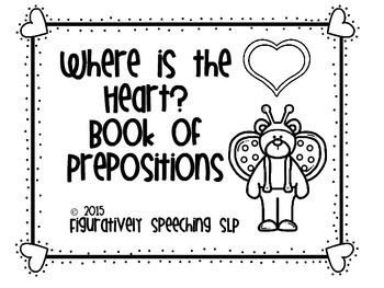 where is the heart valentine 39 s preposition book prepositions speech therapy activities. Black Bedroom Furniture Sets. Home Design Ideas