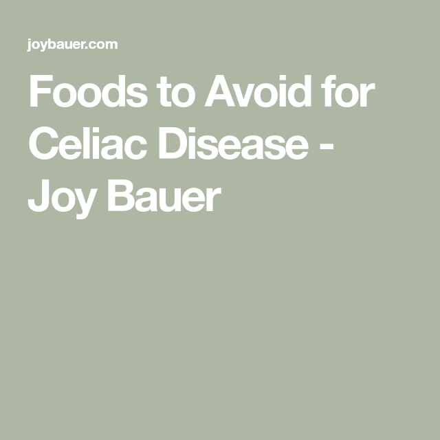 Foods to Avoid for Celiac Disease (With images) | Foods to ...