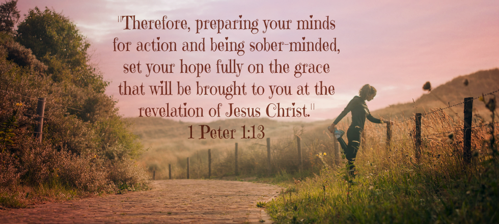 First Things First 1 Peter 113 The revelation of