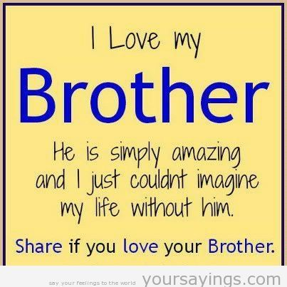 Pin By Grace Feuerstein On Brothers Pinterest Love Quotes I Fascinating Quotes About Loving Your Brother