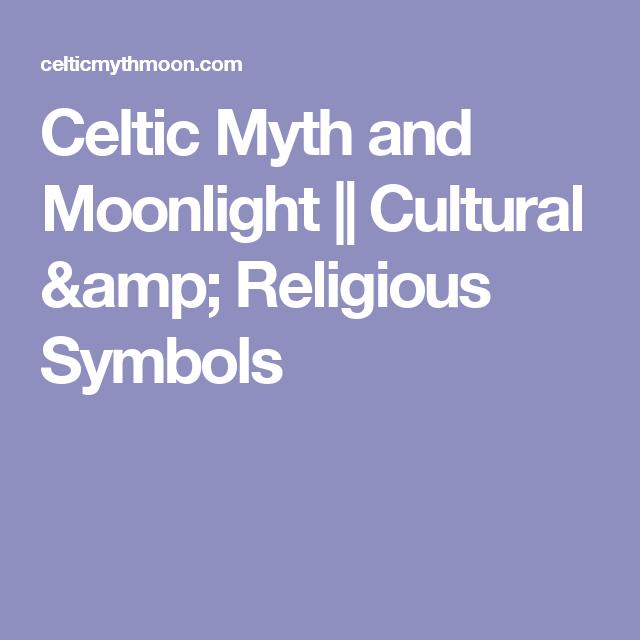Celtic Myth And Moonlight Cultural Religious Symbols