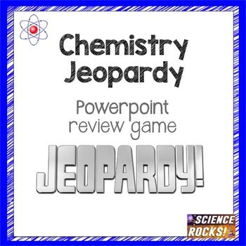 Chemistry jeopardy chemistry class chemical reactions and chemistry use this fun jeopardy powerpoint to review for your chemistry class topics include atomic urtaz Choice Image