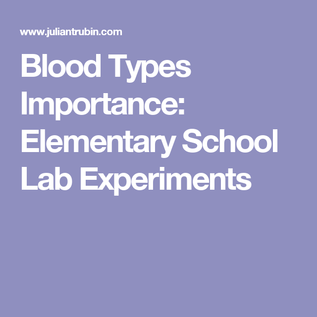 Blood Types Importance: Elementary School Lab Experiments