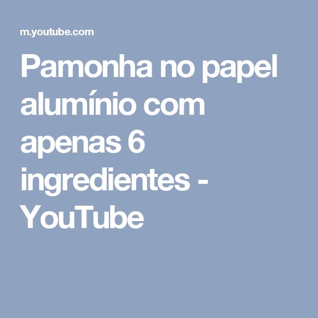 Pamonha no papel alumínio com apenas 6 ingredientes - YouTube