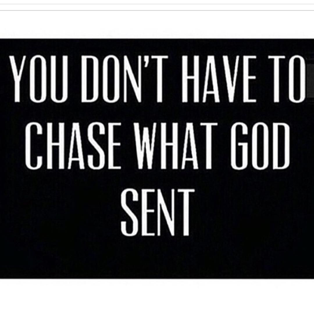 You Don T Have To Chase What God Sent Realtalkkim 3 With