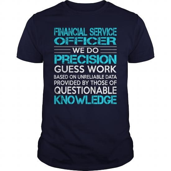 Awesome Tee For Financial Service Officer T Shirts, Hoodies. Check price ==► https://www.sunfrog.com/LifeStyle/Awesome-Tee-For-Financial-Service-Officer-117203141-Navy-Blue-Guys.html?41382 $22.99