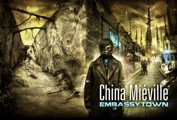 Embassytown by mieville China Miéville lives and works in