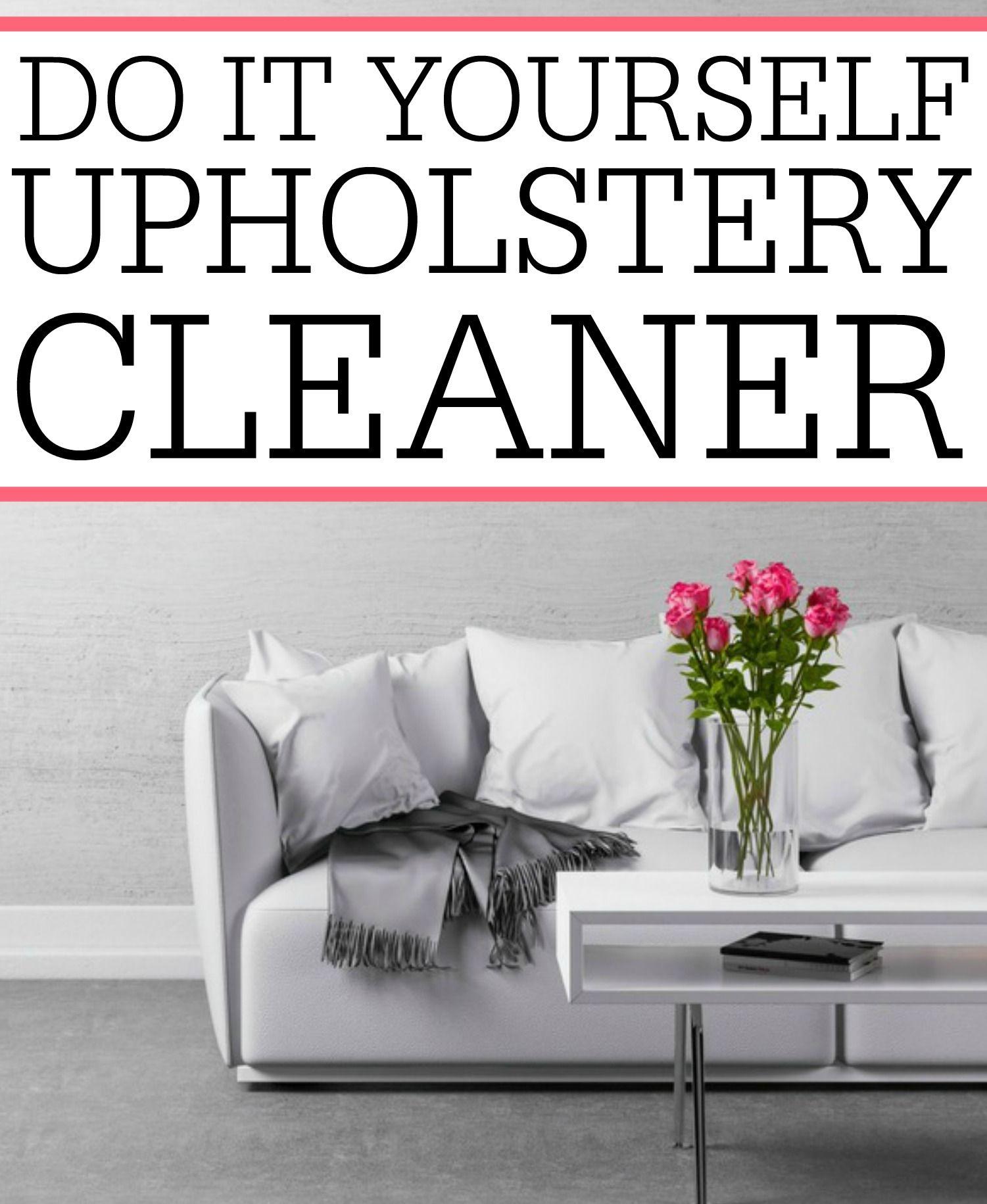 Homemade Upholstery Cleaner Upholstery cleaner, Homemade