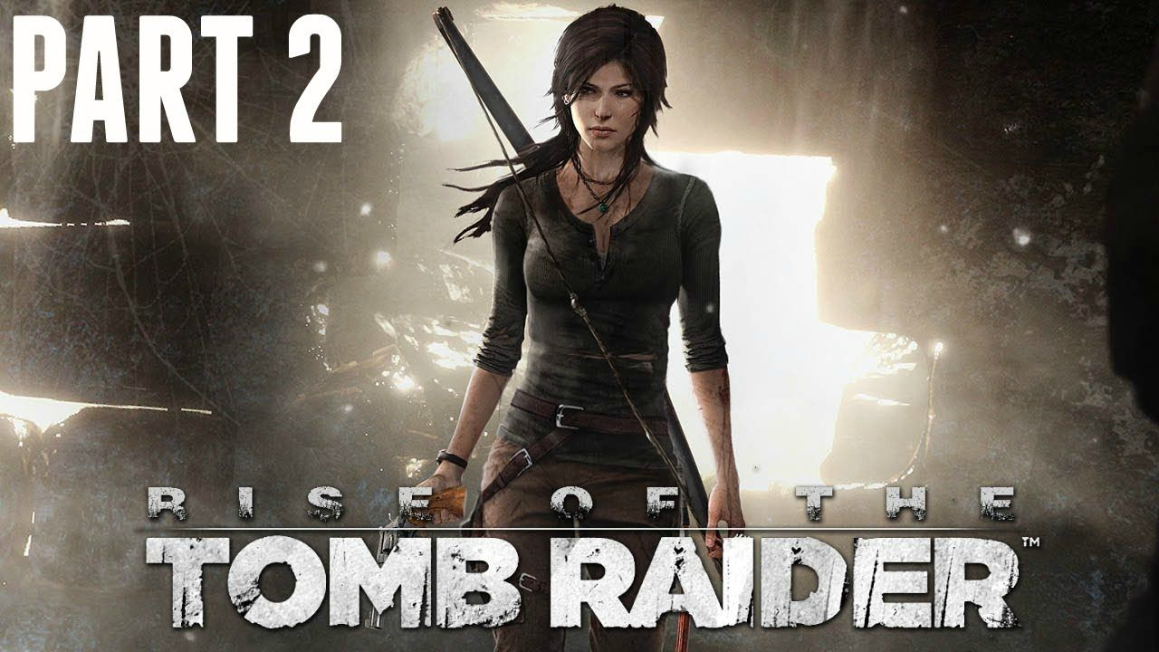 Rise Of The Tomb Raider Gameplay Walkthrough Part 2 Best Laid