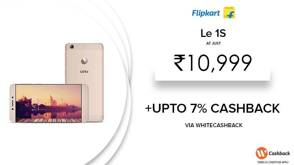 Flipkart Offer Le 1s Just In 10 999 Upto 6 000 Off On Exchange Upto 7 00 Cashback Via Whitecashback Cashback Offer Online Deals