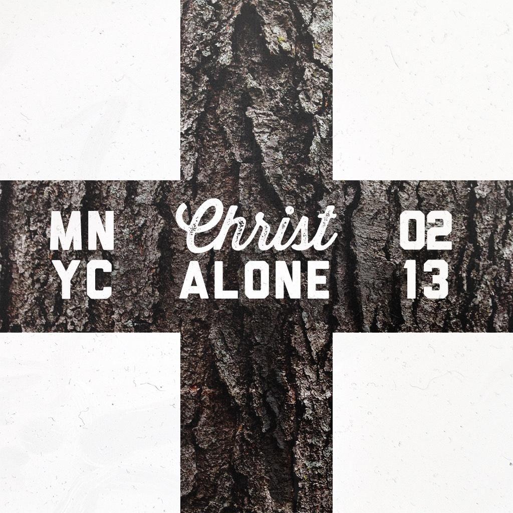 MNYC Feb 13. Christ Alone