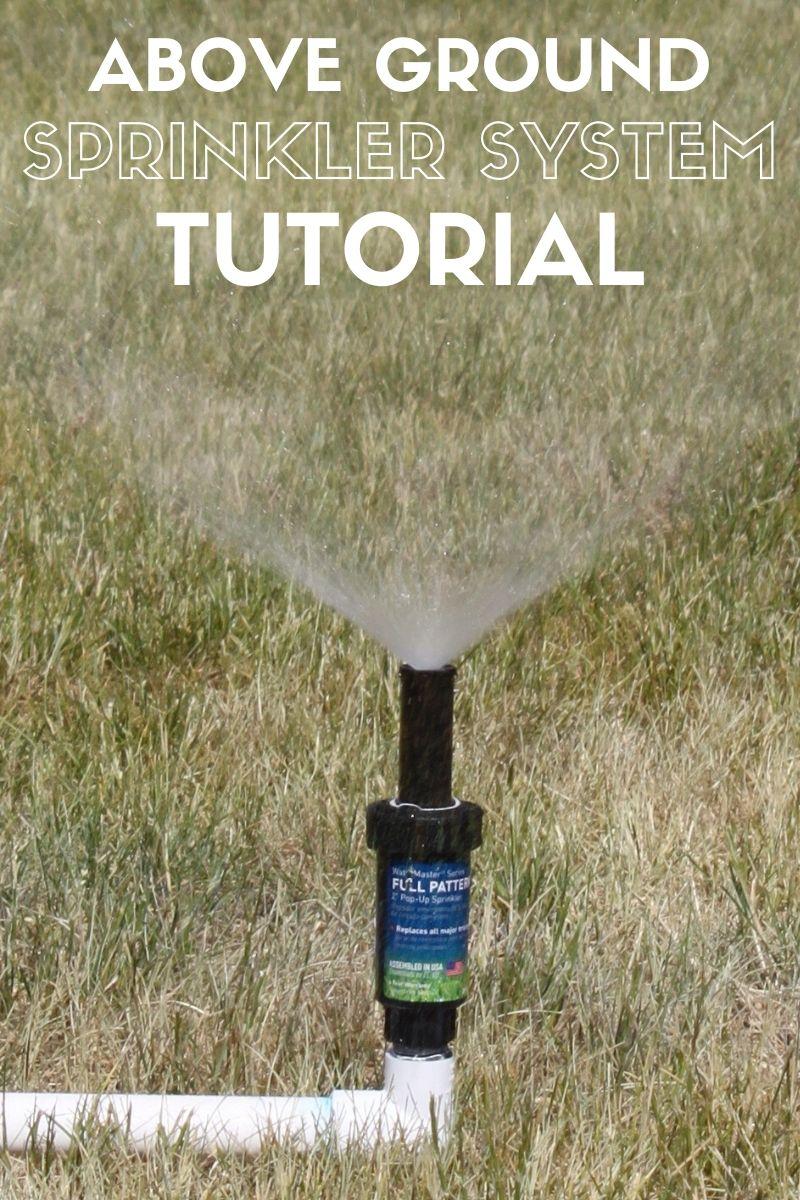 Diy above ground sprinkler system above ground sprinkler