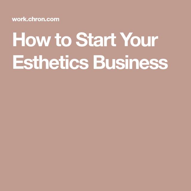 how to start an esthetics business