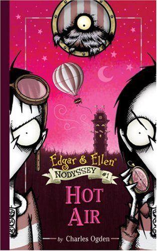 Hot Air Edgar Ellen Nodyssey By Charles Ogden Hot Air Edgar Hardcover