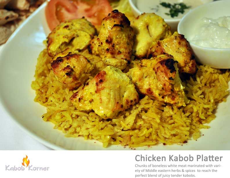CHICKEN KABOB PLATTER Chunks of boneless white meat marinated with variety of Middle Eastern herbs & Spices to reach the perfect blend of juicy tender Kabobs.