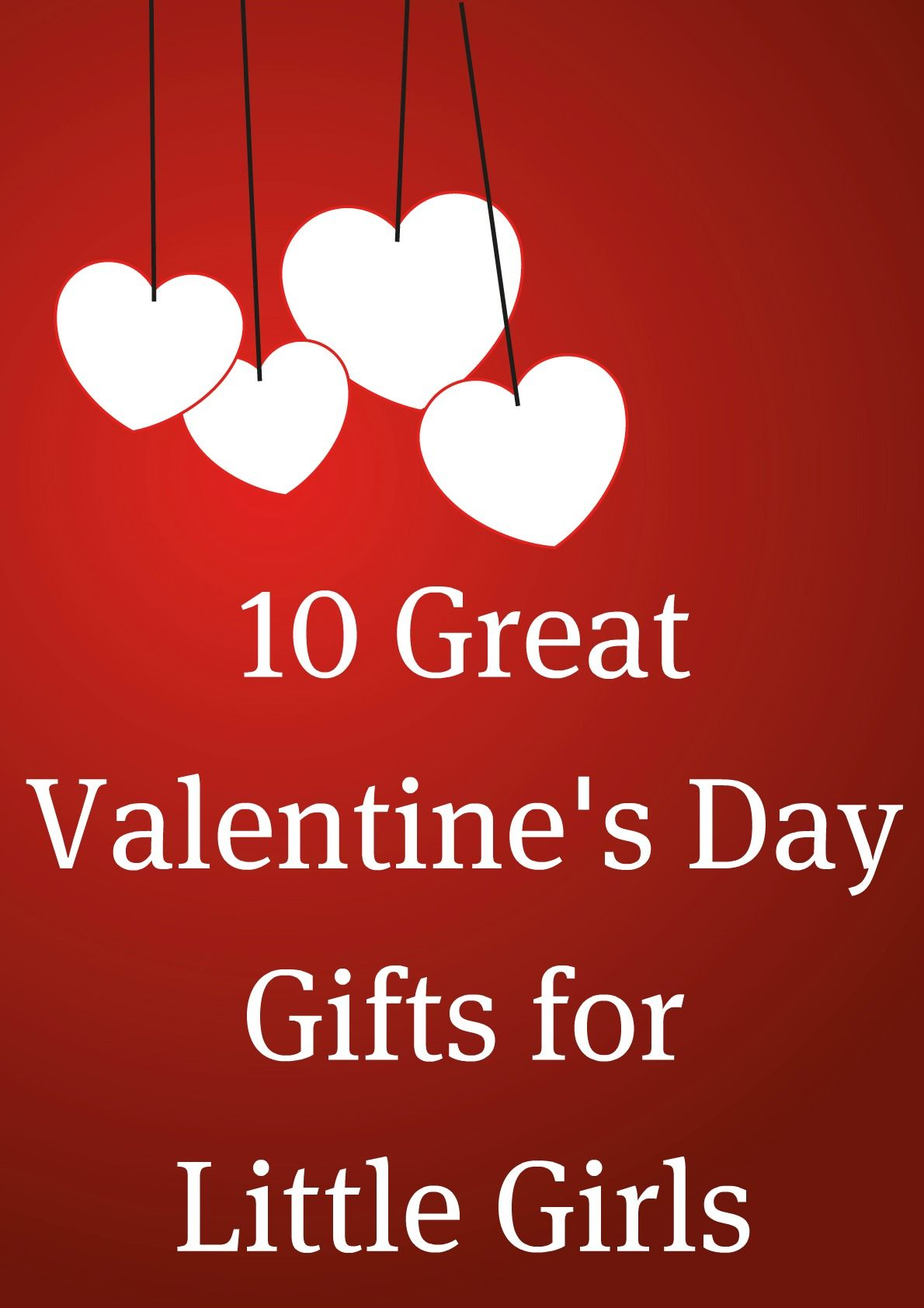 Great ValentineS Day Gifts For Little Girls  ValentineS Day