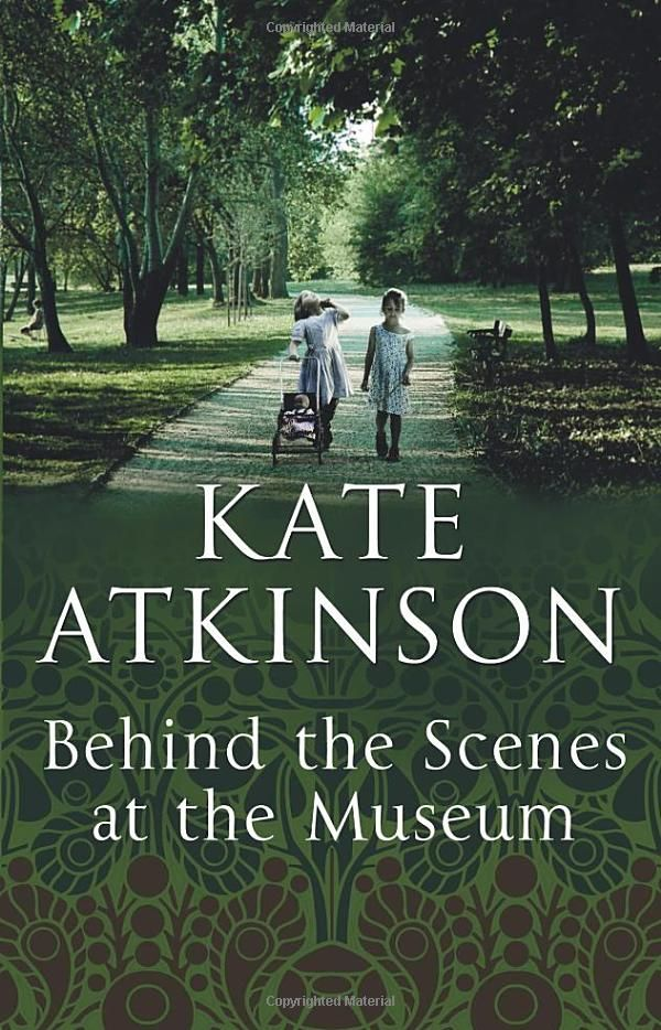 an analysis of behind the scenes at the museum by kate atkinson This should actually get two stars only but me and kate atkinson go way back i read her 'behind the scenes in the museum' when i was a newbie to the grown-up literature and i loved it.